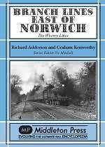 BRANCH LINES EAST OF NORWICH. The Wherry Lines ISBN 9781906008697