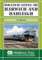 BRANCH LINES TO HARWICH AND HADLEIGH ISBN 9781908174024