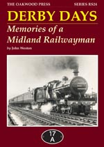 DERBY DAYS - Memories of a Midland Railwayman  ISBN: 9780853617242