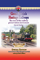 GREAT BRITAIN'S HERITAGE RAILWAYS: Severn Valley Railway Edition: The Rise of the Railway Preservation Movement ISBN: 9781857944075
