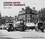 LONDON UNITED ELECTRIC TRAMWAYS. Trams in West and South West London ISBN 9781854143389
