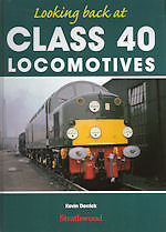 LOOKING BACK AT CLASS 40 LOCOMOTIVES ISBN 9781905276356