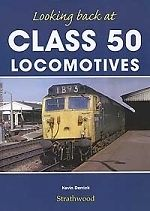 LOOKING BACK AT CLASS 50 LOCOMOTIVES ISBN 9781905276455