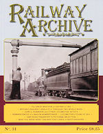 RAILWAY ARCHIVE ISSUE NO.31 ISBN: 1477-5336-31