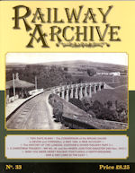 RAILWAY ARCHIVE ISSUE NO.33 ISBN: 1477-5336-33