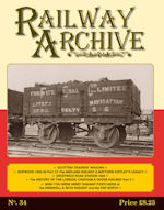 RAILWAY ARCHIVE ISSUE NO.34 ISBN 1477-5336-34