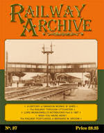 RAILWAY ARCHIVE ISSUE NO.37 ISBN 1477-5336-37