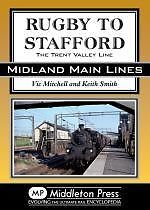 RUGBY TO STAFFORD The Trent Valley Line ISBN 9781908174079
