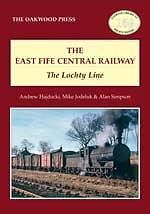 THE EAST FIFE CENTRAL RAILWAY THE LOCHTY LINE ISBN: 9780853617389