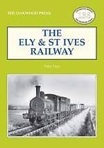 THE ELY AND ST IVES RAILWAY ISBN: 9780853617327