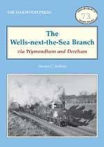 THE WELLS NEXT THE SEA BRANCH VIA WYMONDHAM AND DEREHAM ISBN 9780853617129