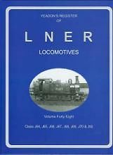 YEADON`S REGISTER OF LNER LOCOMOTIVES VOL. 48 Class J64 J65 J66 J67 J68 J69  J70 & J92 ISBN 9781907094996