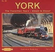 YORK THE TRANSITION YEARS STEAM TO DIESEL ISBN 9781907094606